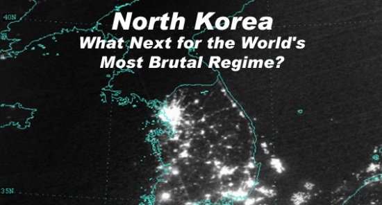 North Korea- What's next for the world's most brutal regime