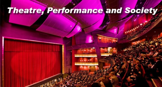 Theatre, Performance and Society